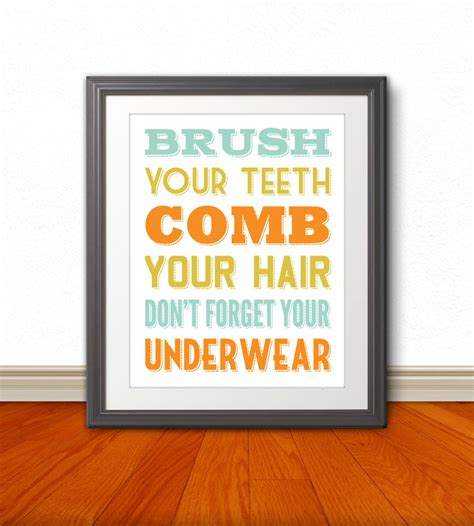 don t forget your bathroom brush your teeth comb your hair don t forget your underwear bathroom print bathroom art