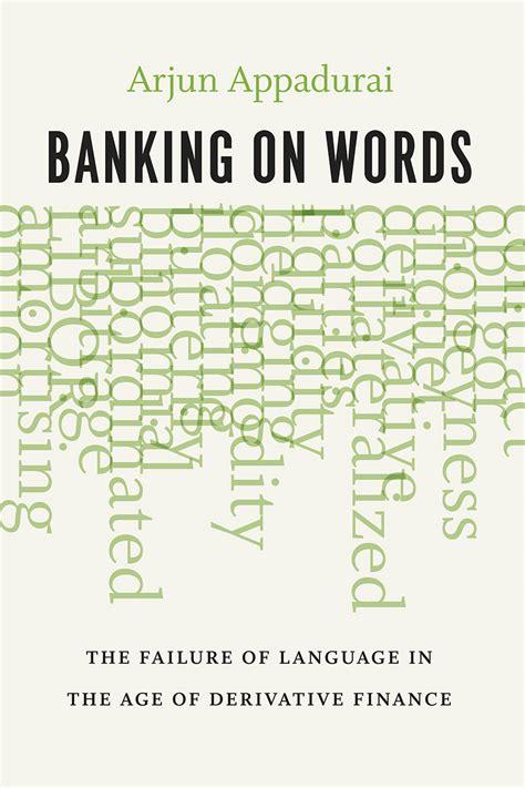 words banking derivative language age finance press