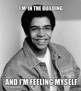 I39m In The Building And I39m Feeling Myself Drake Quickmeme