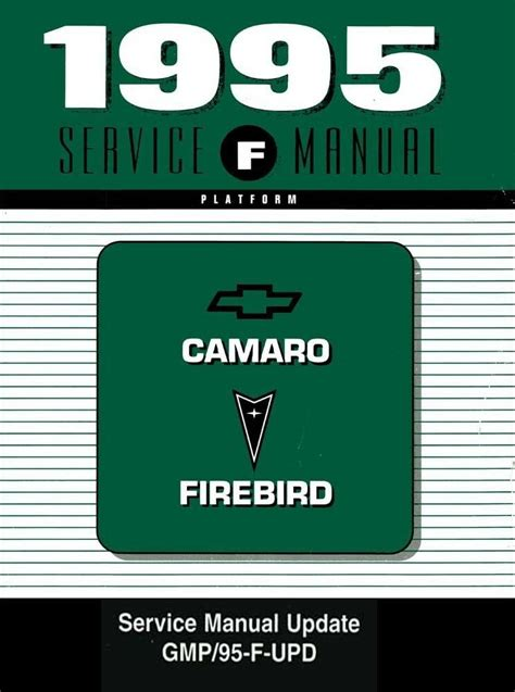 free auto repair manuals 1996 pontiac firebird spare parts catalogs 1995 chevy camaro pontiac firebird shop service repair manual supplement book ebay