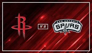 Houston Rockets Vs San Antonio Spurs Houston Toyota Center