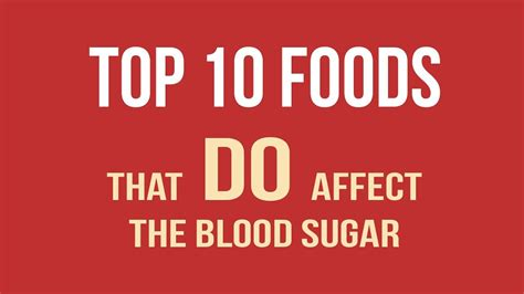top  foods   affect  blood sugar youtube