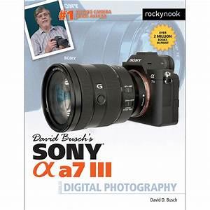 David Buschs Sony Alpha A7 Iii Guide To Digital Photography