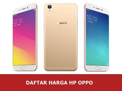 Harga Hp Merk Oppo Di Pekanbaru daftar harga hp oppo smartphone baru dan bekas update