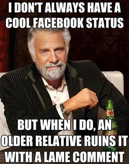 Cool Memes - i don t always have a cool facebook status the meta picture