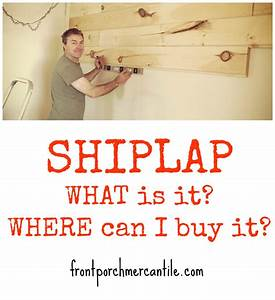 What is Shiplap and Where to Buy it - Front Porch Mercantile