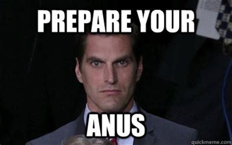 Anus Memes - prepare your anus menacing josh romney quickmeme