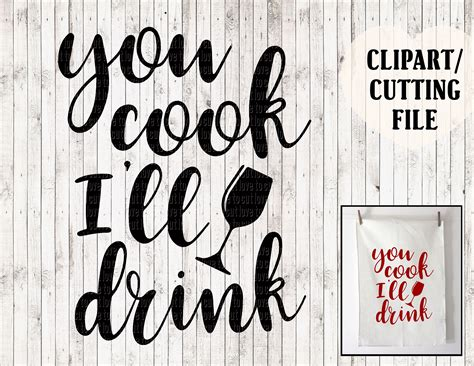 wine glass sayings svg you cook i 39 ll drink svg wine svg vinyl cut files