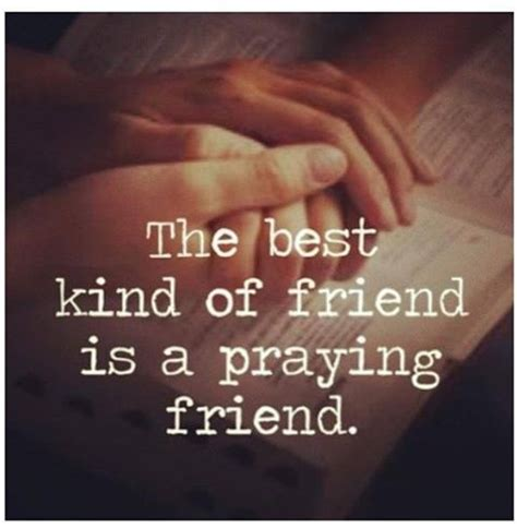 The Best Kind Of Friend Is A Praying Friendthankful For