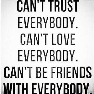Can't trust nobody | Quotes | Pinterest
