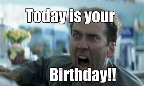 Funny Birthday Memes For Friend - happy birthday meme nicolas cage 4