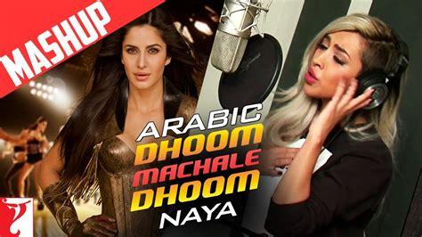 arabic dhoom machale dhoom mashup song naya dhoom