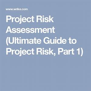 Project Risk Assessment  Ultimate Guide To Project Risk