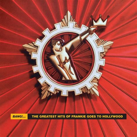 Frankie Goes To Hollywood - Bang!... The Greatest Hits Of ...