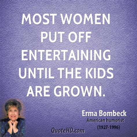 Erma Bombeck Wedding Quotes Quotesgram. Best Friend Roommate Quotes. Quotes On Deep Reflection. Fashion Quotes From Movies. Friday Grind Quotes. Marilyn Monroe Quotes Worst Best. Cute Quotes Love Quotes. Tumblr Quotes You Left Me. Motivational Quotes Comfort Zone