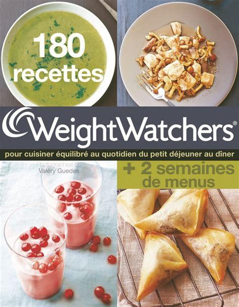 recette cuisine weight watcher 180 recettes weight watchers livre