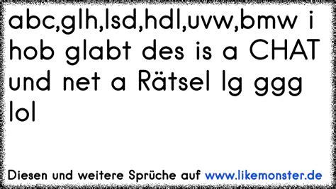 Abc,glh,lsd,hdl,uvw,bmw I Hob Glabt Des Is A Chat Und Net A Rätsel Lg Ggg Lol