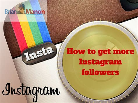 How To Get More Instagram Followers  Brian Manon