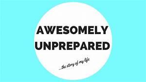 awesomely unprepared – Awesomely Unprepared