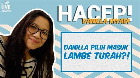 Hacep Danilla Pilih Masuk Lambe Turah Youtube