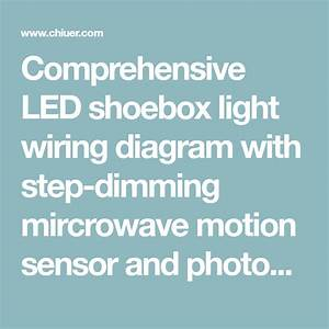 Led Shoebox Light Wiring Diagram With Motion Sensor