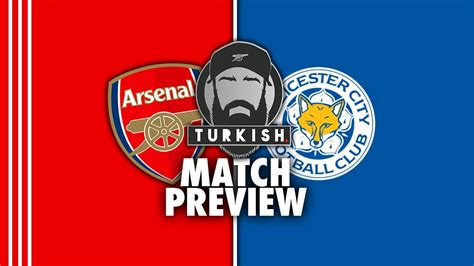 ARSENAL vs LEICESTER MATCH PREVIEW 📝   CAN WE BE ...