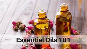 Essential Oils 101 Complete Class