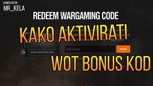 Kako aktivirati WORLD OF TANKS bonus code WOT bonus kod