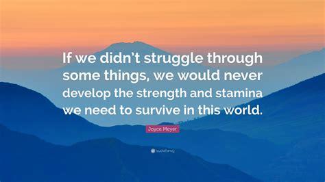 joyce meyer quote   didnt struggle
