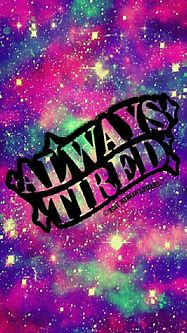 Always tired galaxy iPhone/Android wallpaper I created for ...