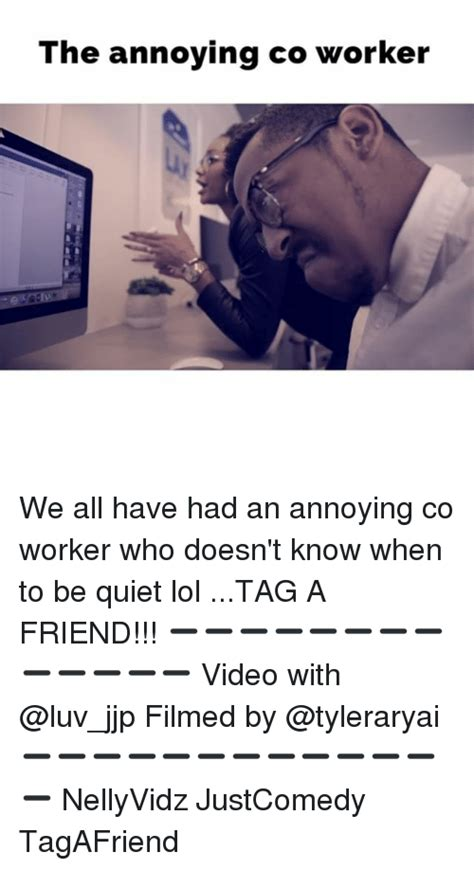 Annoying Coworker Meme 25 Best Memes About Annoying Co Worker Annoying Co