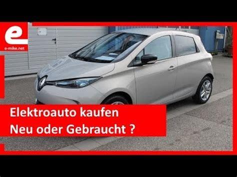 elektroauto kaufen gebraucht elektroauto kaufen neu oder gebraucht