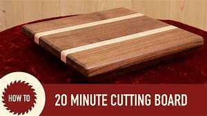 Making a Cutting Board in 20 Minutes - YouTube
