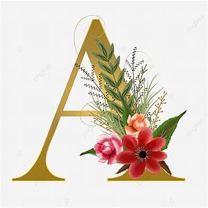 gold alphabet a with watercolor flowers and leaves text