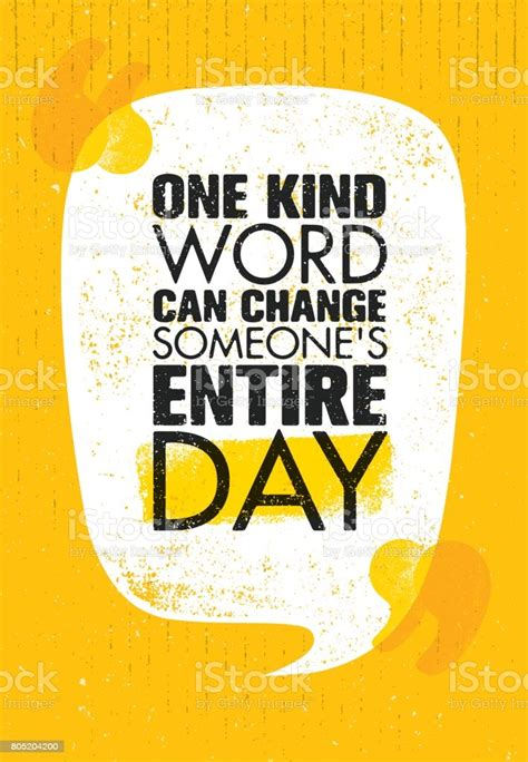 kind word  change  entire day inspiring
