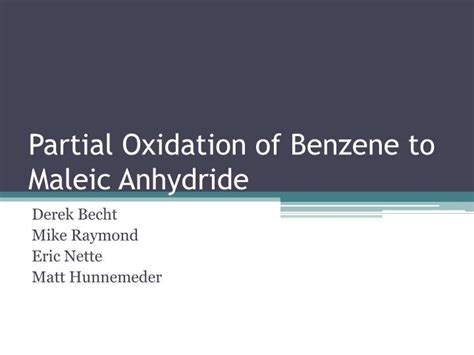 Ppt  Partial Oxidation Of Benzene To Maleic Anhydride