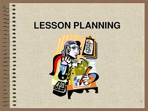 Ppt Lesson Planning Powerpoint Presentation Free