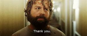 Zach Galifianakis Thank You GIF - Find & Share on GIPHY