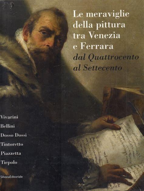 Libreria Scientifica Ferrara by Libreria Della Spada Le Meraviglie Della Pittura Tra