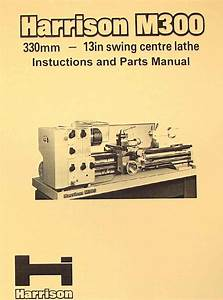 Harrison M300 Metal Lathe Operator And Parts Manual