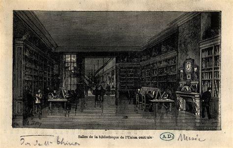 archives a1 7 salle de la biblioth 232 que de l union centrale 3 place des vosges vers 1874