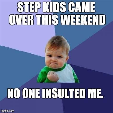 Step Parent Meme - step mom meme 28 images hot step mom meme memes stupid shit my dad s girlfriend says page 2