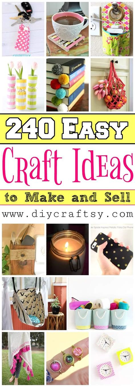 240 Easy Craft Ideas To Make And Sell Diy And Crafts
