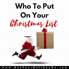 Who To Put On Your Christmas List • Get Your Holiday On