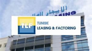 Faire Un Leasing : tunisie leasing factoring obtient le visa du cmf pour augmenter son capital ~ Medecine-chirurgie-esthetiques.com Avis de Voitures