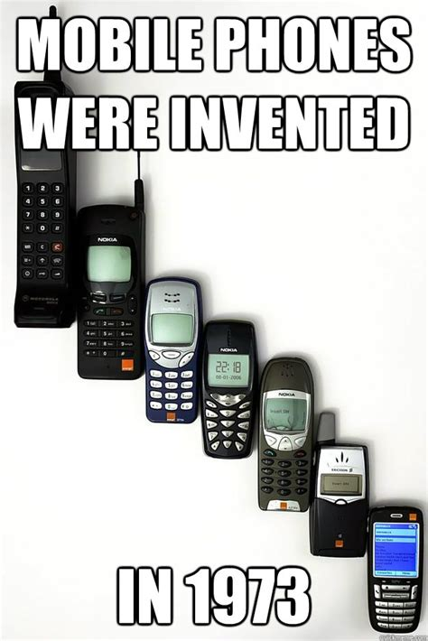 when was the smartphone invented mobile phones were invented in 1973 phones quickmeme