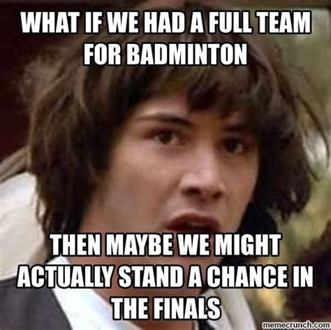 Badminton Meme - 17 best images about badminton on pinterest game of world records and the princess diaries