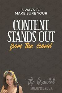 5 Ways To Make Your Content Stand Out From The Crowd
