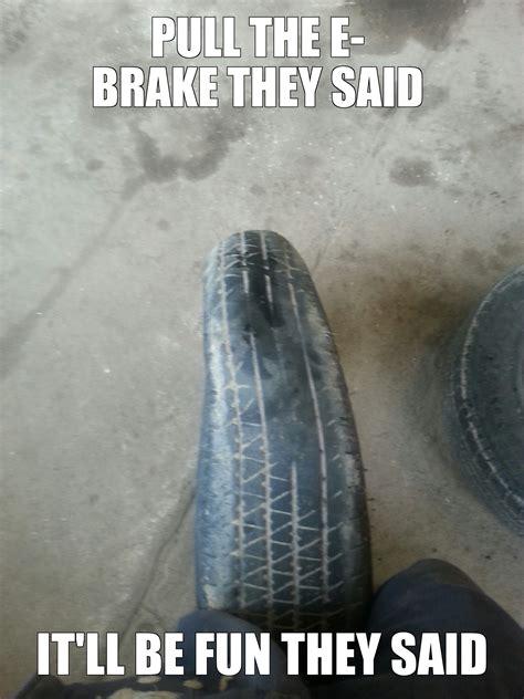 Tire Meme - tire meme