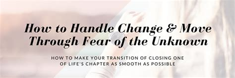 How To Handle Change by How To Handle Change Move Through Fear Of The Unknown